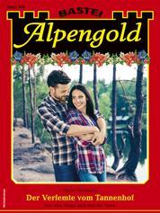 Alpengold 346 - Heimatroman - Der Verfemte vom Tannenhof