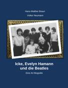 Hans-Walter Braun: Icke, Evelyn Hamann und die Beatles