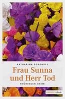 Katharina Schendel: Frau Sunna und Herr Tod ★★★