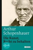 Arthur Schopenhauer: Die Kunst, Recht zu behalten
