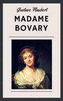 Gustave Flaubert: Gustave Flaubert: Madame Bovary (English Edition)