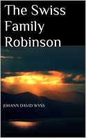 Johann David Wyss: The Swiss Family Robinson