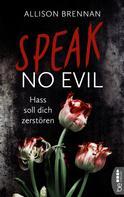 Allison Brennan: Speak No Evil - Hass soll dich zerstören ★★★★