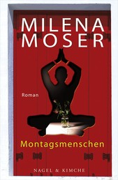Montagsmenschen - Roman