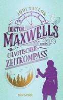 Jodi Taylor: Doktor Maxwells chaotischer Zeitkompass ★★★★★