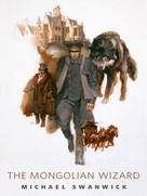 Michael Swanwick: The Mongolian Wizard