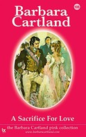 Barbara Cartland: A Sacrifice for Love