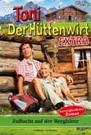 Friederike von Buchner: Toni der Hüttenwirt Extra 3 – Heimatroman