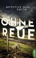 Anthony Neil Smith: Ohne Reue ★★★★