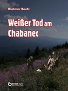Dietmar Beetz: Weißer Tod am Chabanec