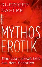 Mythos Erotik - Eine Lebenskraft tritt aus dem Schatten