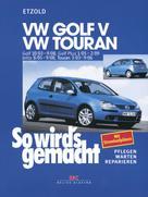 Rüdiger Etzold: VW Golf V 10/03-9/08+VW Touran I 3/03-9/06+VW Golf Plus 1/05-2/09+VW Jetta 8/05-9/08