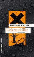 Matthias P. Gibert: Unkrautkiller ★★★★
