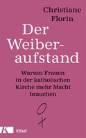 Christiane Florin: Der Weiberaufstand ★★★★★