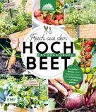 Die Stadtgärtner: Frisch aus dem Hochbeet –Das Praxisbuch ★★★★