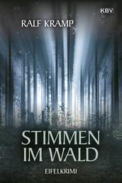 Stimmen im Wald - Kriminalroman aus der Eifel
