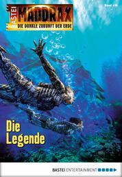 Maddrax - Folge 436 - Die Legende