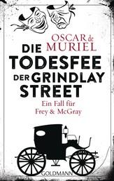 Die Todesfee der Grindlay Street - Ein Fall für Frey und McGray 3