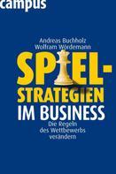 Andreas Buchholz: Spielstrategien im Business
