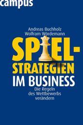 Spielstrategien im Business - Die Regeln des Wettbewerbs verändern