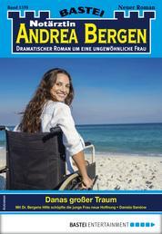 Notärztin Andrea Bergen 1370 - Arztroman - Danas großer Traum