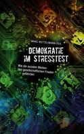 Marc Nottelmann-Feil: Demokratie im Stresstest