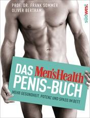 Das Men's Health Penis-Buch - Mehr Gesundheit, Potenz und Spaß im Bett