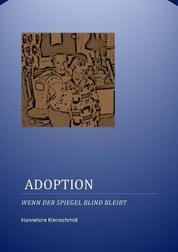 Adoption - Wenn der Spiegel blind bleibt