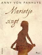 Anny von Panhuys: Marietje singt