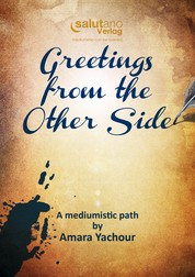 Greetings from the Other Side - A mediumistic path