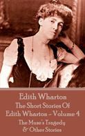 Edith Wharton: The Short Stories Of Edith Wharton - Volume IV