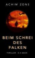 Achim Zons: Beim Schrei des Falken