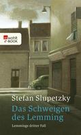 Stefan Slupetzky: Das Schweigen des Lemming ★★★★