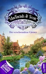 MacTavish & Scott - Der verschwundene Gärtner - Die Lady Detectives von Edinburgh