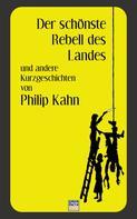 Philip Kahn: Der schönste Rebell