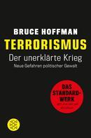 Bruce Hoffman: Terrorismus - Der unerklärte Krieg