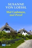 Susanne von Loessl: Mal Cashmere, mal Persil ★★★★