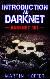 Introduction au Darknet - Darknet 101