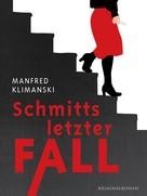Manfred Klimanski: Schmitts letzter Fall