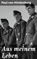 Paul von Hindenburg: Aus meinem Leben