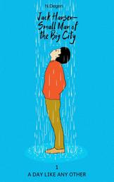 Jack Hansen - Small Man of the Big City - A Day Like Any Other
