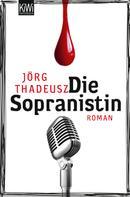 Jörg Thadeusz: Die Sopranistin ★★★★