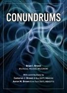 Brian I. Brown: Conundrums