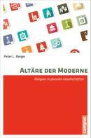 Peter L. Berger: Altäre der Moderne