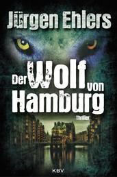 Der Wolf von Hamburg - Thriller