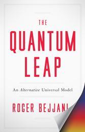 The Quantum Leap - An Alternative Universal Model