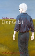 Lawrence, Iain: Der Geist