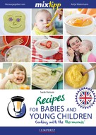 Sarah Petrovic: MIXtipp Recipes for Babies and Young Children (british english)