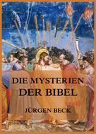 Jürgen Beck: Die Mysterien der Bibel