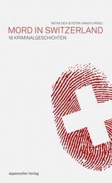 Mord in Switzerland - 18 Kriminalgeschichten